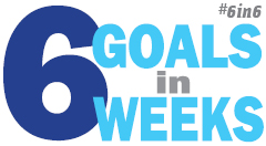 6 goals in 6 weeks #6in6