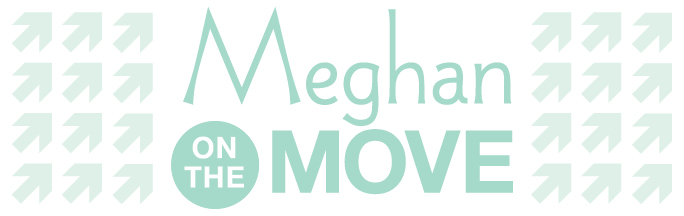 Meghan on the Move