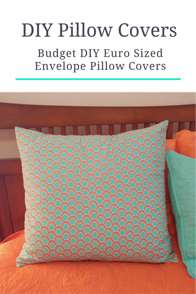 Budget DIY Euro Sized Envelope Pillow Covers
