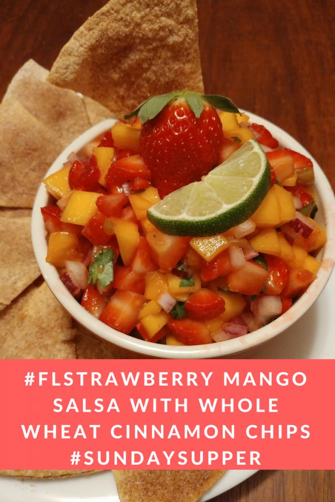 #FLStrawberry Mango Salsa with Whole Wheat Cinnamon Chips #SundaySupper