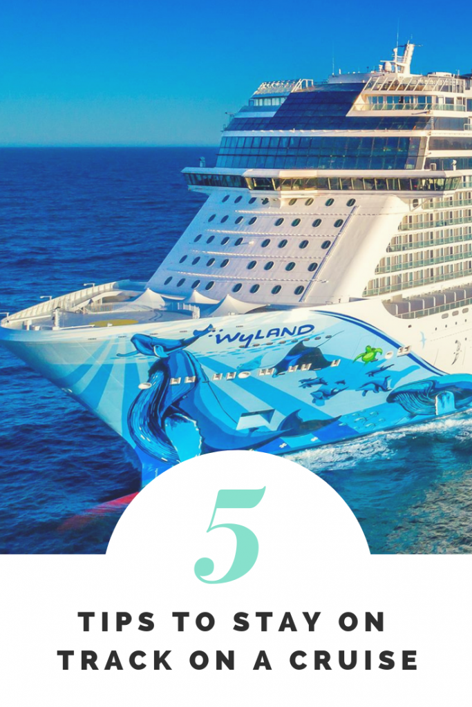 5 Tips to Stay on Track on a Cruise Vacation