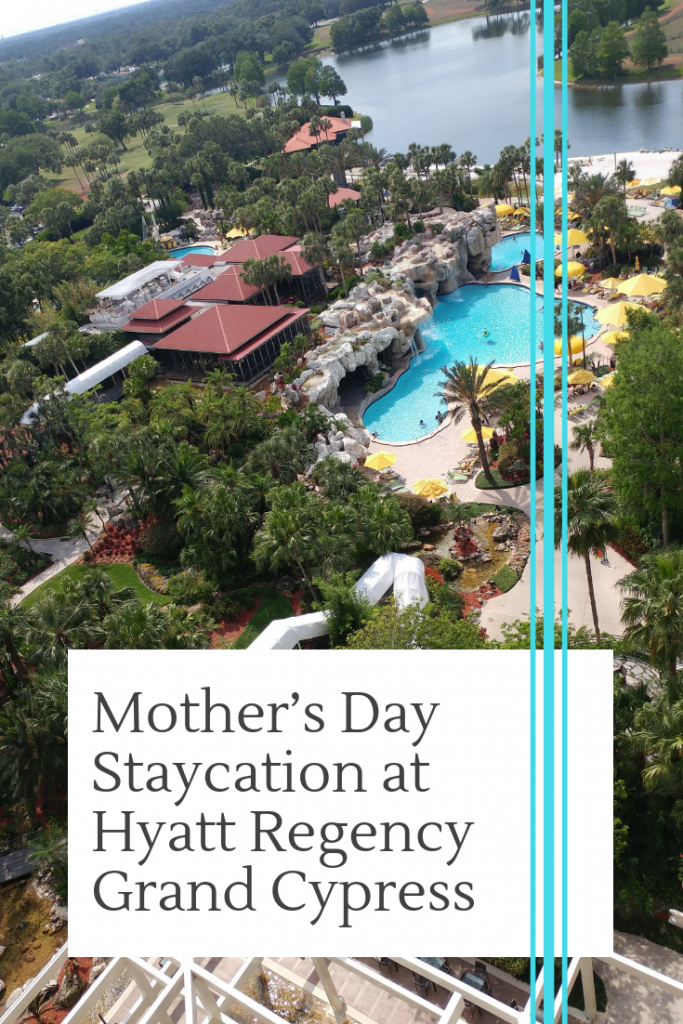 Mother's Day Staycation at Hyatt Regency Grand Cypress
