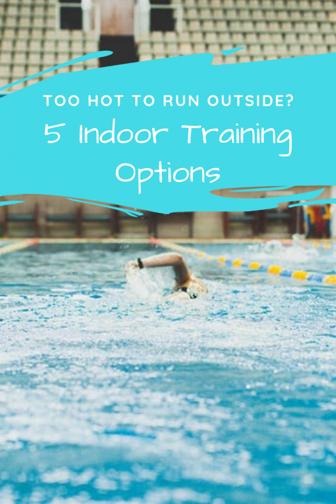 Too Hot to Run Outside? 5 Indoor Training Options
